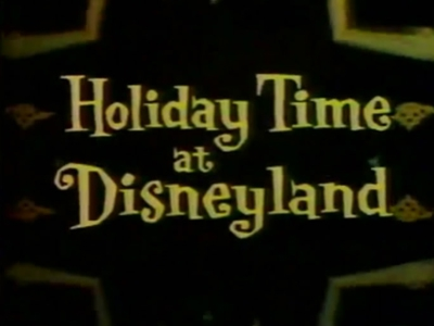 Wednesdays with Walt: Holiday Time at Disneyland