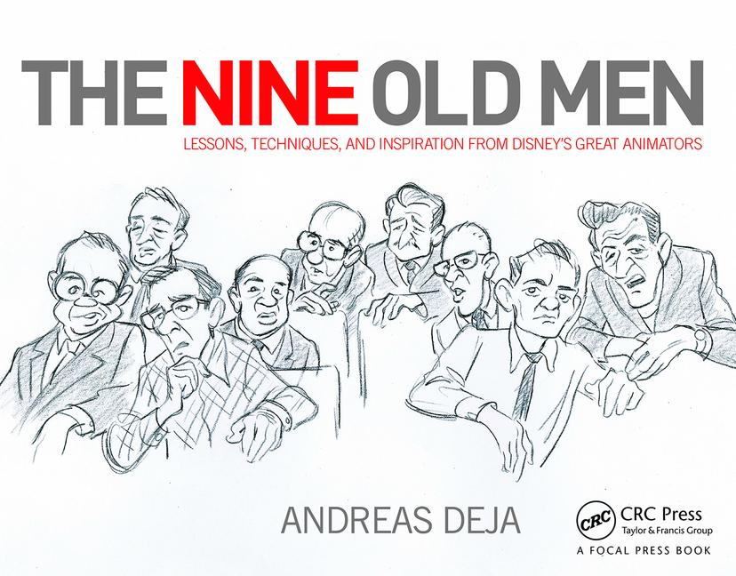 The Nine Old Men: How the Group of Disney Animators Inspired Disney Legend Andreas Deja