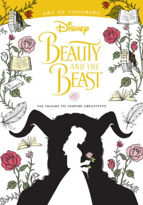 Disneys Art Of Coloring Book Series Adds Another Volume With Beauty And The Beast Themed Exclusively To New Live Action Adaptation