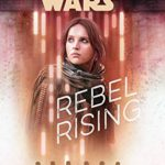 "Book Review – ""Star Wars: Rebel Rising"""