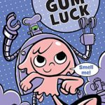 Book Review – The Gumazing Gum Girl: Gum Luck