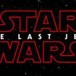 Star Wars: The Last Jedi Trailer and Tickets Released Tomorrow