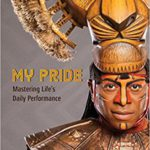 "Book Review – ""My Pride: Mastering Life's Daily Performance"" by Alton Fitzgerald White"