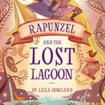 "Book Review – ""Rapunzel and the Lost Lagoon: A Tangled Novel"""