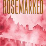 Book Review: Rosemarked