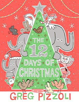 12 Days Of Christmas Song.Children S Book Review The 12 Days Of Christmas By Greg