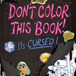 Coloring Book Review – Gravity Falls: DON'T COLOR THIS BOOK! It's CURSED!