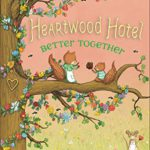 Book Review – Heartwood Hotel: Better Together (book 3)