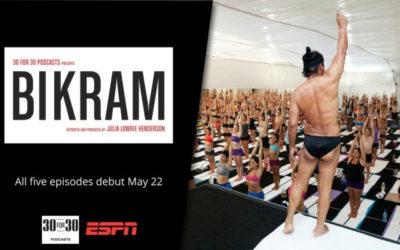 30 for 30 Podcasts to Examine Bikram Yoga