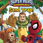 Book Review – Marvel Super Hero Adventures: Sand Trap! (Early Reader Chapter Book)
