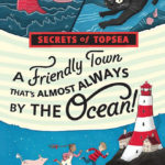 Book Review – Secret of Topsea: A Friendly Town That's Almost Always by the Ocean