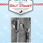 "Book Review: ""Travels with Walt Disney"" by Jeff Kurtti"