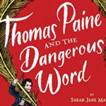 "Children's Book Review: ""Thomas Paine and the Dangerous Word"""