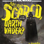 Children's Book Review – Star Wars: Are You Scared, Darth Vader?