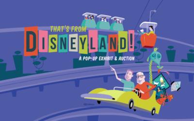 That's From Disneyland! Pop-Up Exhibit Debuts
