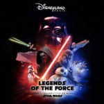 Legends of the Force: A Celebration of Star Wars Coming to Disneyland Paris