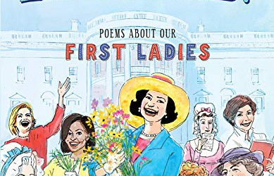"Children's Book Review: ""Have You Heard About Lady Bird? Poems About Our First Ladies"""