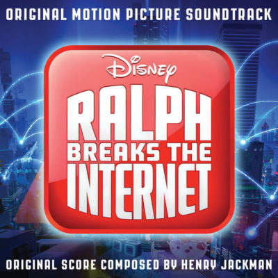 Soundtrack Review Ralph Breaks The Internet Laughingplace Com