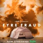 "New Fyre Festival Documentary ""Fyre Fraud"" Streaming Now on Hulu"