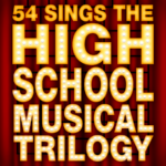 """""""54 Sings the High School Musical Trilogy"""" Coming to NYC This Spring"""