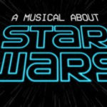 """A Musical About Star Wars"" to Debut Off-Broadway This Spring"