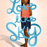 "Book Review: ""Love Like Sky"""