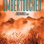 "Book Review: ""Umbertouched: A Rosemarked Novel"""