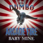 "Disney ""Dumbo"" Clip Features ""Baby Mine"" Performed by Arcade Fire"