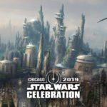 Star Wars: Galaxy's Edge Panel Announced for Star Wars Celebration Chicago