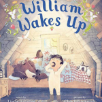 "Children's Book Review: ""William Wakes Up"" by Linda Ashman and Chuck Groenink"