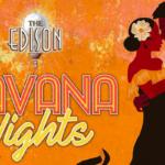 Havana Nights at The Edison to Bring Latin Flair to Disney Springs