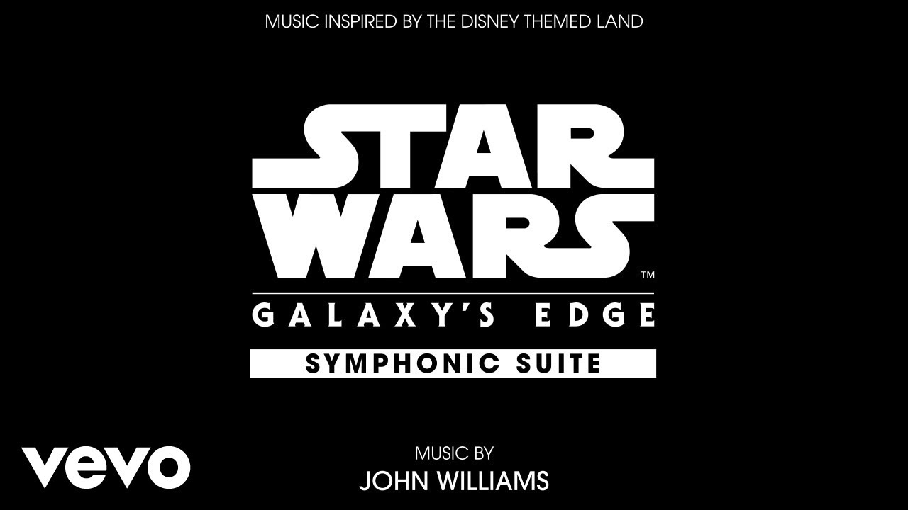 John Williams' Star Wars: Galaxy's Edge Symphonic Suite