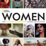 "National Geographic Announces New Book, ""WOMEN: The National Geographic Image Collection"""