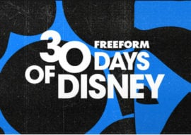 "Freeform Announces ""30 Days of Disney"" Schedule Lineup; ""Star Wars Galaxy's Edge - Adventure Awaits"" Special"