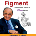 "Book Review: ""Travels with Figment: On the Road in Search of Disney Dreams"" by Marty Sklar"