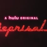 "Hulu Shares First Look at Original Series ""Reprisal"""