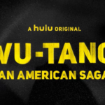 "Review – ""Wu-Tang: An American Saga"" on Hulu"