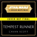 """""""Star Wars: The High Republic - Tempest Runner"""" Audio Drama Announced by Del Rey and Lucasfilm Publishing"""