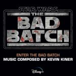 """""""Enter the Bad Batch"""" From """"Star Wars: The Bad Batch"""" Available to Stream With Soundtracks Coming Soon"""
